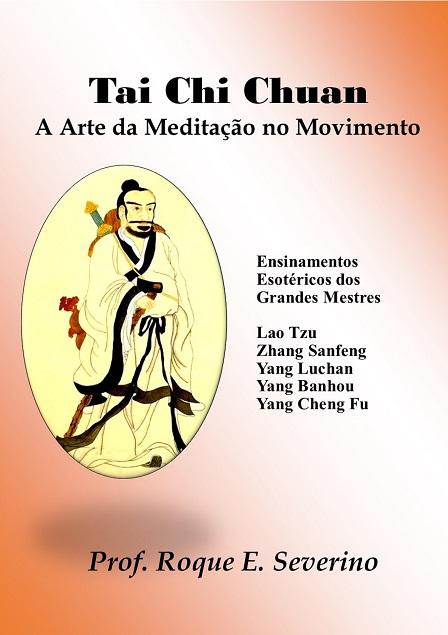 LANÇAMENTO LIVRO - TAI CHI CHUAN A ARTE DA MEDITAÇÃO NO MOVIMENTO